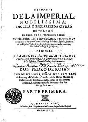 Historia De La Imperial  Nobilissima  Inclita  Y Esclarecida Civdad De Toledo PDF