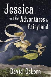 Jessica and Her Adventures in Fairyland