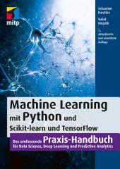 Machine Learning mit Python und Scikit-Learn und TensorFlow: Das umfassende Praxis-Handbuch für Data Science, Predictive Analytics und Deep Learning