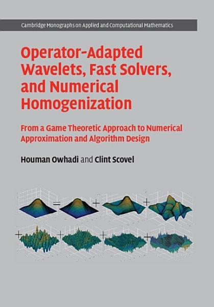 Download Operator Adapted Wavelets  Fast Solvers  and Numerical Homogenization Book