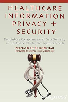 Healthcare Information Privacy and Security