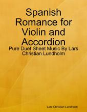 Spanish Romance for Violin and Accordion - Pure Duet Sheet Music By Lars Christian Lundholm