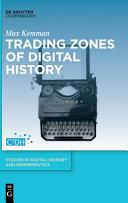 Trading Zones of Digital History