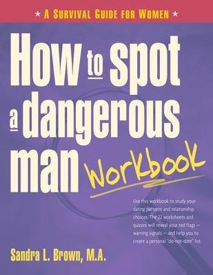 Download How to Spot a Dangerous Man Workbook Book