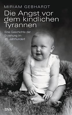Die Angst vor dem kindlichen Tyrannen PDF