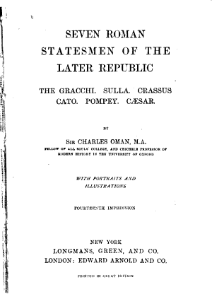 Seven Roman Statesmen of the Later Republic  the Gracchi Sulla Crassus Cato Pompey C  sar PDF