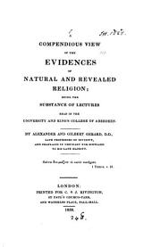 A compendious view of the evidences of natural and revealed religion, by A. and G. Gerard, [ed. by W. Gerard].
