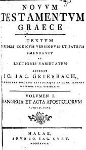 Novum Testamentum Graece. Textum emendavit et lectionis varietatem adiecit I.I. Griesbach. 2 vol. [in 3 pt.].