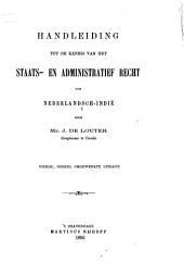 Handleiding tot de kennis van het staats -en administratief recht van Nederlandsch-Indië