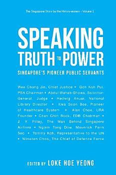Speaking Truth To Power  Singapore s Pioneer Public Servants PDF