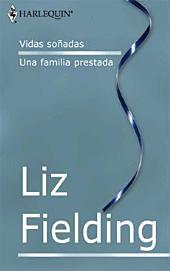 Vidas soñadas/Una familia prestada