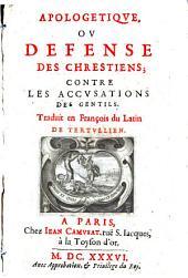 Apologetique ou défense des Chrestiens, contre les accusations des Gentiles. Traduit du Latin en François de Tertullien [by Louis Giry]. MS. notes