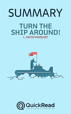 Turn the Ship Around by L. David Marquet (Summary)