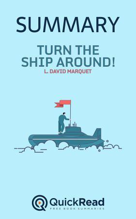 Turn the Ship Around by L  David Marquet  Summary  PDF
