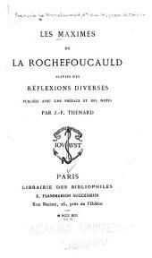 Les maximes de La Rochefoucauld, suivies des réflexions diverses