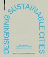 Designing Sustainable Cities PDF
