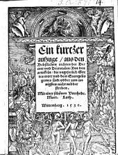 Ein kurczer auszuge, aus den Bebstlichen rechten der Decret und Decretalen, ynn den artikeln, die ungeferlich Gottes Wort und dem Evangelio gemes sind