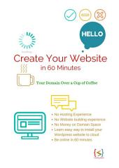 Create Your Website in 60 Minutes: Your own domain over a cup of coffee