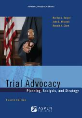 Trial Advocacy: Planning, Analysis, and Strategy, Edition 4