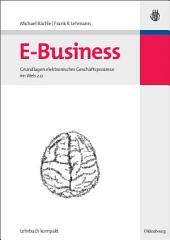 E-Business: Grundlagen elektronischer Geschäftsprozesse im Web 2.0