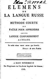 Élémens de la langue russe, ou, Méthode courte et facile pour apprendre cette langue conformement à l'usage