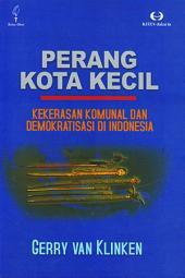Perang Kota Kecil: Kekerasan Komunikasi dan Demokratisasi di Indonesia