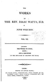 The Works of the Rev. Isaac Watts D.D. in Nine Volumes: Volume 7