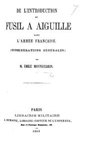 De l'introduction du Fusil à Aiguille dans l'Ármée Française. (Considérations générales.).
