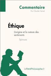 Éthique de Spinoza - L'origine et la nature des sentiments (Commentaire): Comprendre la philosophie avec lePetitPhilosophe.fr