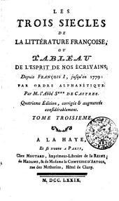Les trois siècles de la littérature françoise, ou tableau de l'esprit de nos écrivains: Tome troisieme, Volume3