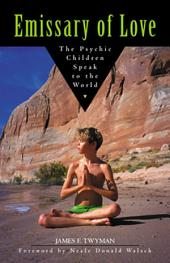 Emissary of Love: The Psychic Children Speak to the World