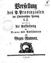 Vorstellung des P. Provinzialen der Oberdeutschen Provinz S.J. wider die Aufhebung des Nexus mit Ausländern und Gegen-Antwort
