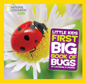 National Geographic Little Kids First Big Book of Bugs Book