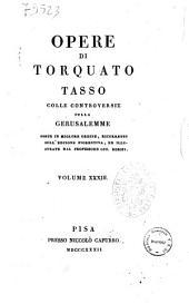Opere di Torquato Tasso colle controversie sulla Gerusalemme, poste in miglior ordine, ricorrette sull'edizione fiorentina, ed illustrate dal professore Gio. Rosini. Volume 30. [-33.]: 33