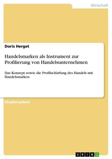 Handelsmarken als Instrument zur Profilierung von Handelsunternehmen PDF