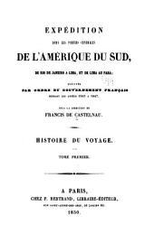 Expédition dans les parties centrales de l'Amérique du Sud, de Rio de Janeiro à Lima: et de Lima au Para, Partie1,Volume1