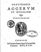 Prouisiones aggerum et dugalium agri Cremonensis