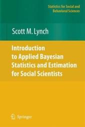 Introduction to Applied Bayesian Statistics and Estimation for Social Scientists