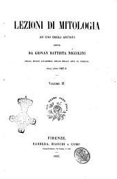 Opere inedite di Giovan Battista Niccolini: Lezioni di mitologia ad uso degli artisti. Vol. 2, Volume 2