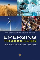 Emerging Technologies: Socio-Behavioral Life Cycle Approaches