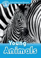 Young Animals  Oxford Read and Discover Level 1  PDF