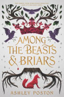 Download Among the Beasts and Briars Book