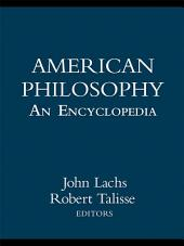 American Philosophy: An Encyclopedia