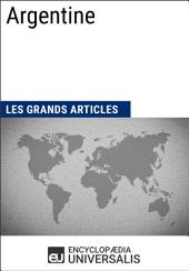 Argentine (Les Grands Articles d'Universalis): Géographie, économie, histoire et politique