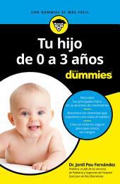 Tu hijo de 0 a 3 años para Dummies-2a edición