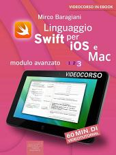 Linguaggio Swift di Apple per iOS e Mac: Modulo avanzato. Volume 3