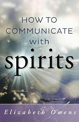 How To Communicate With Spirits