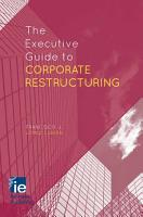 The Executive Guide to Corporate Restructuring PDF