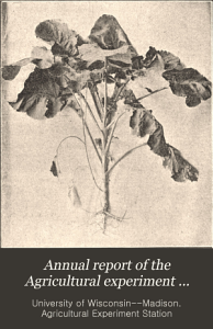 Annual Report of the Agricultural Experiment Station of the University of Wisconsin for the Year     PDF