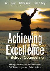Achieving Excellence in School Counseling through Motivation, Self-Direction, Self-Knowledge and Relationships